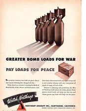 1942 OLD WWII MAGAZINE PRINT AD, NORTHROP AIRCRAFT, GREATER BOMB LOADS FOR WAR
