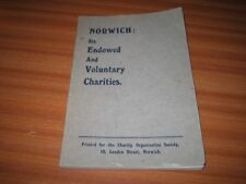 NORWICH ITS ENDOWED & VOLUNTARY CHARITIES 1909 BY A C KAY & H V TOYNBEE NORFOLK