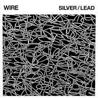 WIRE - SILVER/LEAD   VINYL LP NEU