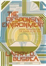 Responsive Environment : Design, Aesthetics, and the Human in the 1970s, Pape...