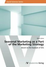 Seasonal Marketing as a Part of the Marketing Strategy. Bistra 9783639492019.#