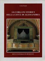 Gli organi storici della città di Alessandria-ILLUSTRATO-Autore : L.Romiti-2002