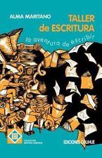 El Taller de Escritura : La Aventura de Escribir by Alma Maritano (1993,...