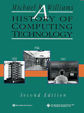 A History of Computing Technology, 2nd Edition by Williams, Michael R.