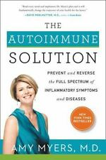 The Autoimmune Solution: Prevent and Reverse the Full Spectrum of Inflammatory S