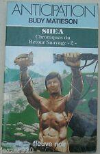 ANTICIPATION n°1135 ¤ BUDY MATIESON ¤ SHEA RETOUR SAUVAGE T2 ¤ 1982 fleuve noir