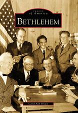 Bethlehem [Images of America] [CT] [Arcadia Publishing]