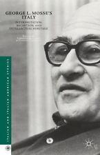 Italian and Italian American Studies: George L. Mosse's Italy :...