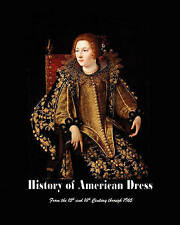 NEW History of American Dress From the 15th and 16th Century through 1965