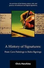 A History of Signatures: from Cave Paintings to Robo-Signings by Chris...