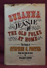 Songs of Stephen Foster Susanna Jeanie Old Folks Home by Austin 1975 1st Printng