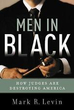 Men in Black : How the Supreme Court Is Destroying America by Mark R. Levin.