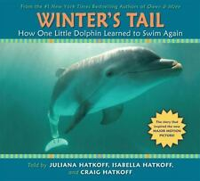 Winter's Tail: How One Little Dolphin Learned to Swim Again by Hatkoff, Isabella