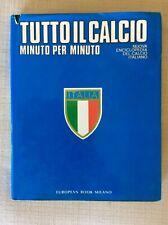 CALCIO '80 LIBRO TUTTO IL CALCIO MINUTO PER MINUTO MILAN INTER LAZIO JUVENTUS RO