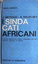 MEYNAUD, SALAH-BEY I SINDACATI AFRICANI MOVIMENTO OPERAIO IN AFRICA ED. COMUNITÀ