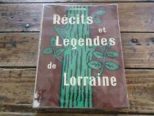 LORRAINE - RECITS ET LEGENDES DE LORRAINE - J.LEOUTRE - METZ NANCY