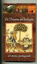 LA TOSCANA DEL BIOLOGICO # La Storia, i progatonisti # Giunti 2007 # 1A ED.
