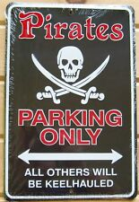 8x12 Pirate Parking METAL SIGN garage bar rustic nautical metal wall art decor