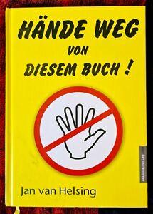 Hände weg von diesem Buch! von Jan van Helsing (2004, Gebundene Ausgabe)