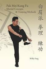 Pak Mei Kung Fu: Martial Concepts & Training Methods, Like New Used, Free P&P...