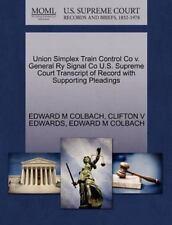 Union Simplex Train Control Co V. General Ry Signal Co U.S. Supreme Court Tra...