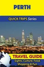 Perth Travel Guide (Quick Trips Series) : Sights, Culture, Food, Shopping and...