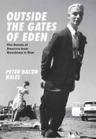 Outside the Gates of Eden : The Dream of America from Hiroshima to Now, Hardc...