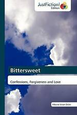 NEW Bittersweet: Confessions, Forgiveness and Love by Mbono Vision Dube