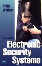 Electronic Security Systems : Reducing False Alarms by Philip Walker (1998,...