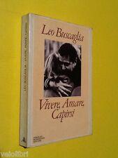 Buscaglia, Leo - VIVERE, AMARE, CAPIRSI. 1984, Mondadori