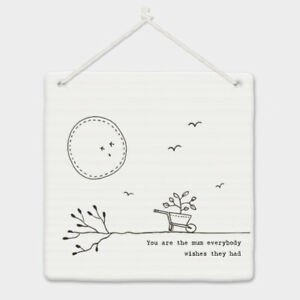 East of India White Ceramic You are the Mum Wishes they Had Hanging Dec 10x10cm