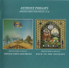 ANTHONY PHILLIPS: Private parts & pieces I (1978) II – Back to the pavilion 2CD