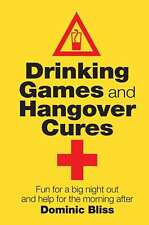 Drinking Games and Hangover Cures: Fun for a big night out and help for the morn