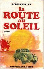 Robert BEYLEN . LA ROUTE AU SOLEIL . Roman .