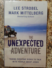 The Unexpected Adventure : Taking Everyday Risks to Talk with People about Jesus