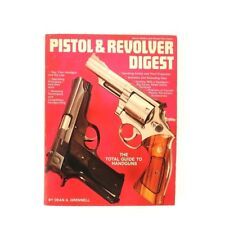 Pistol & Revolver Digest 1st Ed by Dean A Grennell 1976 Total Guide to Handguns