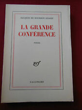 LA GRANDE CONFERENCE - BOURBON BUSSET - GALLIMARD - 1963 - EO