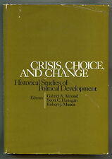 CRISIS, CHOICE, AND CHANGE Historical Studies of Political Development HCDJ 1973
