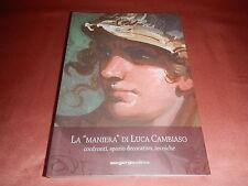 """L. Magnani G. Rossini LA """"MANIERA"""" DI LUCA CAMBIASO ATTI DEL CONVEGNO Ed. 2008"""
