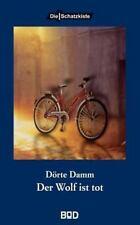 Der Wolf Ist Tot by D�rte Damm (2003, Paperback)