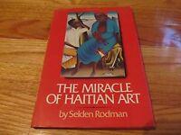 1974 THE MIRACLE OF HAITIAN ART Selden Rodman DOUBLEDAY CO GARDEN CITY HC/DJ/IL