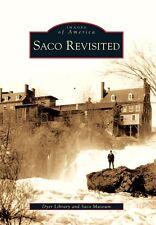 Saco Revisited [Images of America] [ME] [Arcadia Publishing]