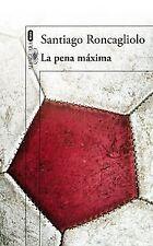 La pena máxima. NUEVO. Nacional URGENTE/Internac. económico. LITERATURA