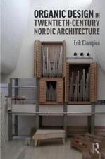 Organic Design in Twentieth-Century Nordic Architecture by Erik Champion (aut...