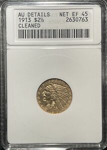 1913 $2.50 INDIAN HEAD GOLD, ANACS NET EF-45 LIGHTLY CLEANED, OWH, VIRTUALLY UNC