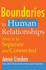 Boundaries in Human Relationships: How to be Separate and Connected by Anne Lind