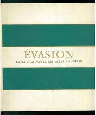 ROEDELBERGER F. A. EVASION LE RAIL LA ROUTE LES AILES EN SUISSE ED. VDB 1956