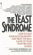 The Yeast Syndrome: How to Help Your Doctor Identify & Treat the Real Cause of Y
