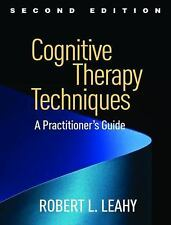 Cognitive Therapy Techniques, Second Edition : A Practitioner's Guide by...