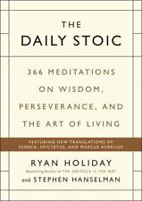 THE DAILY STOIC: 366 Meditations on Wisdom, Perseverance,